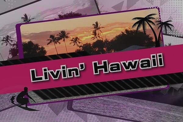 Livin Hawaii